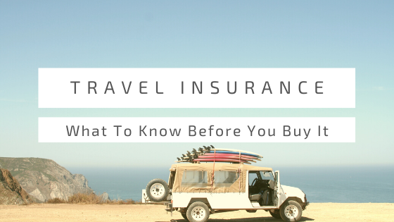 What to know before buying travel insurance