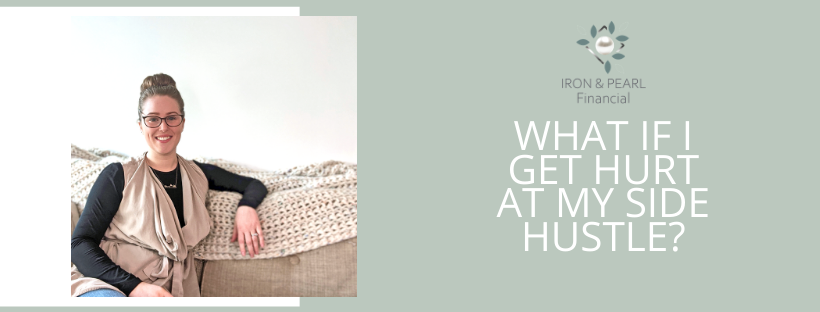 what if I get hurt at my side hustle?