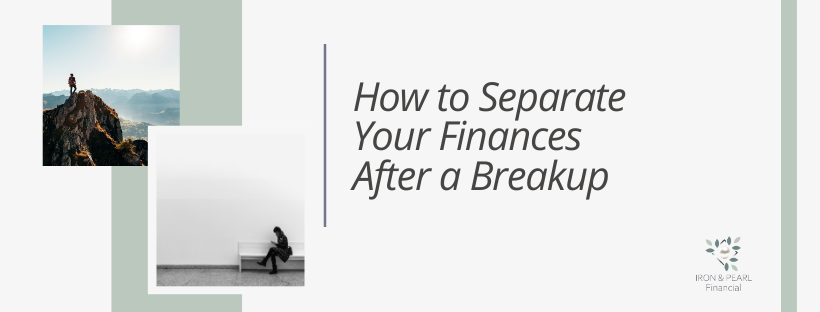 separate your finances after a breakup